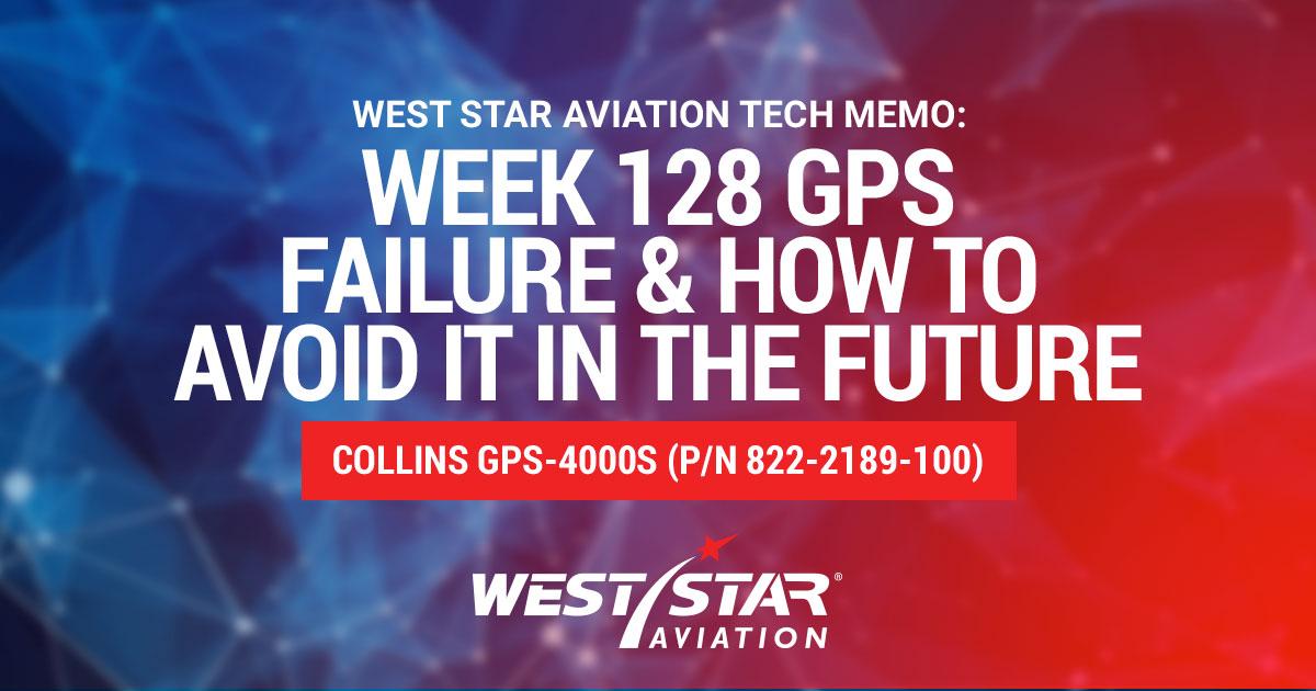GPS Failure Week 128 (June 12-19 2020) Collins GPS-4000S (P/N 822-2189-100)