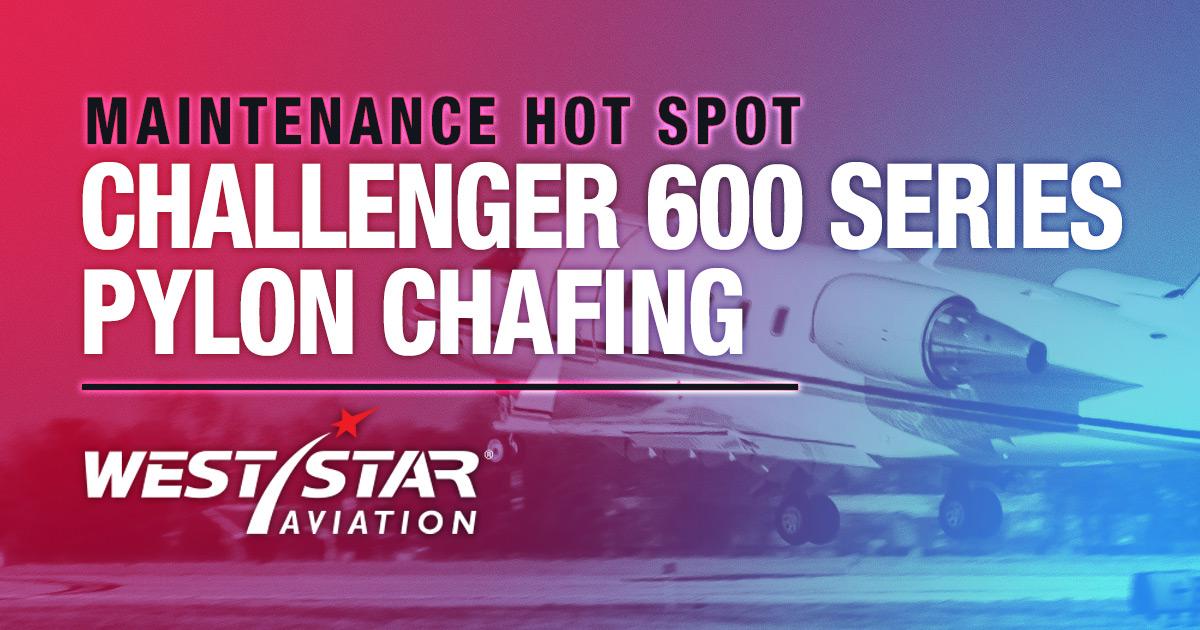Challenger 600 Series Pylon Chafing