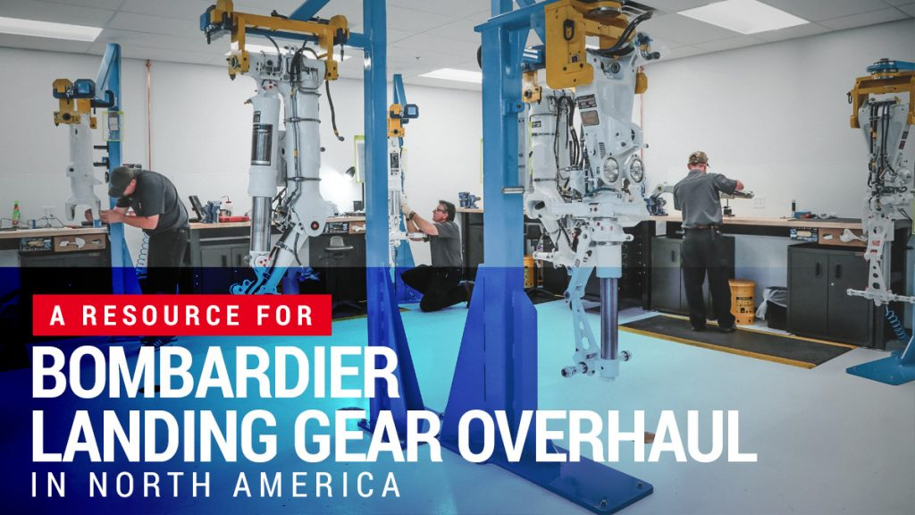 A Resource for Bombardier Landing Gear Overhaul in North America